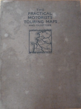Image for The Practical Motorist's       Touring Maps and Gazetteer (Complete Section Maps of the British Isles)