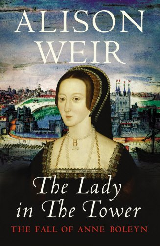 Image for The Lady In The Tower: The Fall of Anne Boleyn (Queen of England Series)