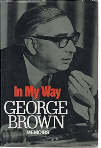 Image for In My Way: The Political Memoirs of Lord George-Brown