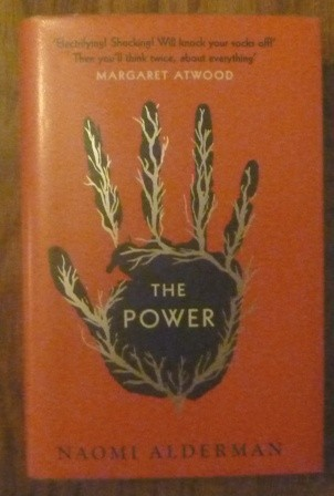 Image for The Power: WINNER OF THE 2017 BAILEYS WOMEN'S PRIZE FOR FICTION (Signed First UK edition-first printing)