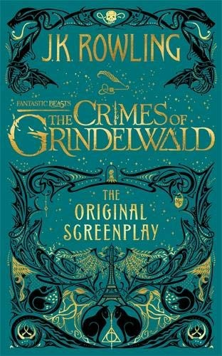Image for Fantastic Beasts: The Crimes of Grindelwald – The Original Screenplay (Fantastic Beasts/Grindelwald)