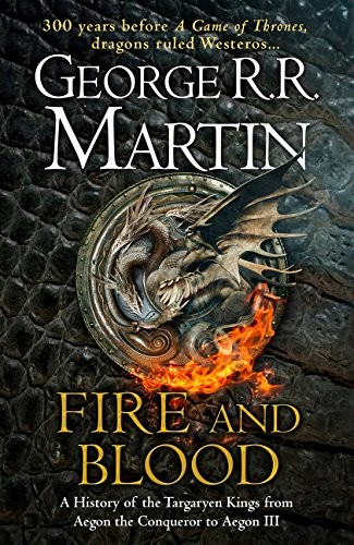 Image for Fire and Blood: 300 Years Before A Game of Thrones (A Targaryen History) (A Song of Ice and Fire)
