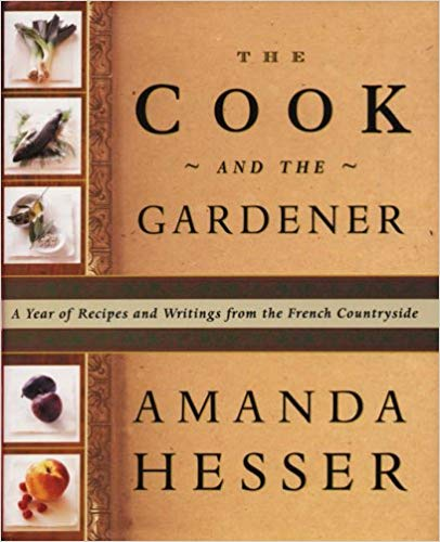Image for The Cook and the Gardener: A Year of Recipes and Writings from the French Countryside