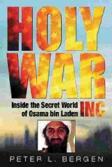 Image for Holy War, Inc. Inside the secret world of Osama bin Laden