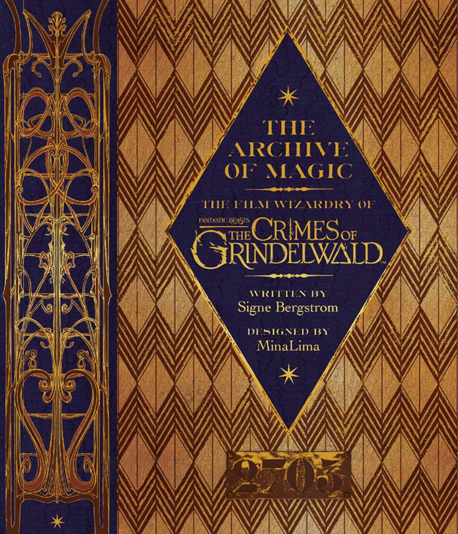 Image for The Archive of Magic: the Film Wizardry of Fantastic Beasts: The Crimes of Grindelwald: Explore the Film Wizardy of Fantastic Beasts (Fantastic Beasts/Grindelwald)