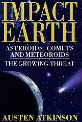 Image for Impact Earth: Asteroids, Comets and Meteors : The Growing Threat [ILLUSTRATED]