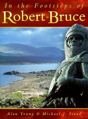 Image for In the Footsteps of Robert Bruce [Illustrated]
