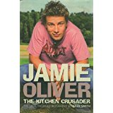 Image for Jamie Oliver: The Kitchen Crusader :The Unauthorised Biography.