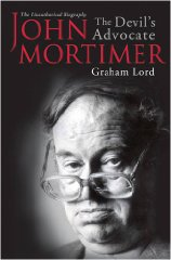 Image for John Mortimer: The Devil's Advocate: The Unauthorised Biography [ILLUSTRATED]
