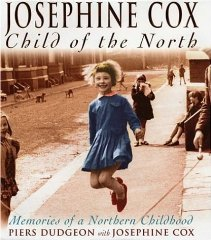 Image for Josephine Cox: Child of the North - Memories of a Northern Childhood