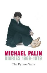 Image for Michael Palin Diaries 1969-1979: The Python Years