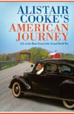 Image for Alistair Cooke's American Journey: Life on the Home Front in the Second World...
