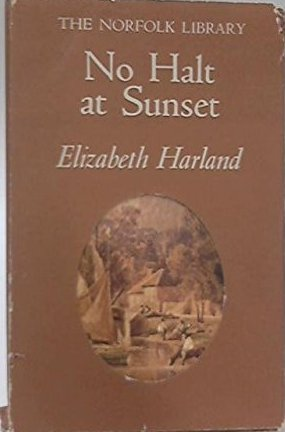 Image for No Halt at Sunset: The Diary of a Country Housewife (The Norfolk library)