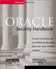 Image for Oracle Security Handbook : Implement a Sound Security Plan in Your Oracle Environment