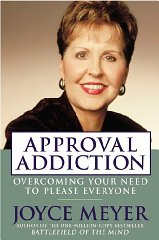 Image for Approval Addiction: Overcoming Your Need to Please Everyone