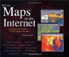 Image for Serving Maps on the Internet: Geographic Information on the World Wide Web