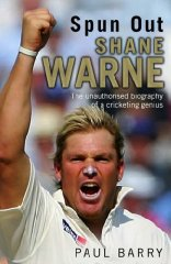 Image for Spun Out: Shane Warne the Unauthorised Biography of a Cricketing Genius