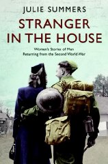 Image for Stranger in the House: Women's Stories of Men Returning from the Second World...