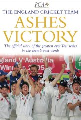 Image for Ashes Victory: The Official Story of the Greatest Ever Test Series in the Team's Own Words