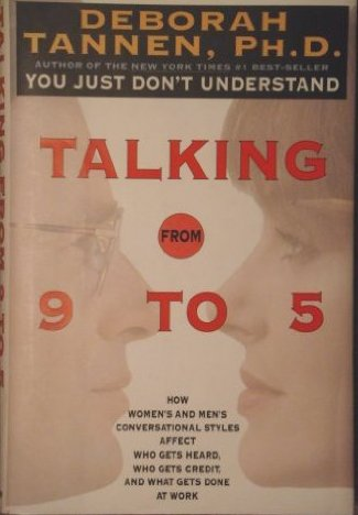 Image for Talking from 9 to 5: How Women's and Men's Conversational Styles Affect Who Gets Heard, Who Gets Credit and What Gets Done at Work