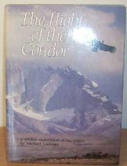 Image for The Flight of the Condor ; a Wildlife Exploration of the Andes