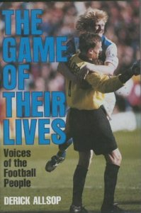 Image for The Game of Their Lives: Voices of the Football People
