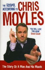 Image for The Gospel According to Chris Moyles: The Story of a Man and His Mouth