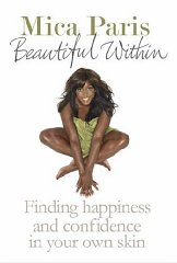 Image for Beautiful Within: Finding Happiness and Confidence in Your Own Skin