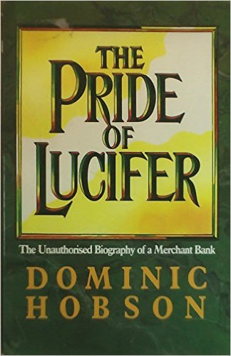 Image for The Pride of Lucifer: Unauthorised Biography of a Merchant Bank