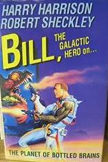 Image for Bill, the Galactic Hero on the Planet of Bottled Brains