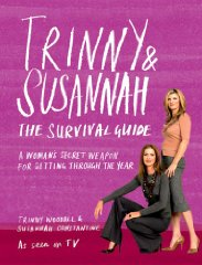 Image for Trinny and Susannah the Survival Guide: A Woman's Secret Weapon for Getting Through the Year