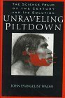 Image for Unraveling Piltdown: The Science Fraud of the Century and Its Solution