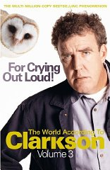 Image for For Crying Out Loud: The World According to Clarkson v. 3