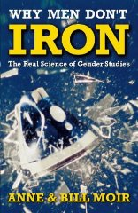 Image for Why Men Don't Iron: Real Science of Gender Studies (A Channel Four book)