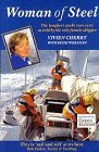 Image for Woman of Steel: Toughest Yacht Race Ever, as Told by the Only Female Skipper ...