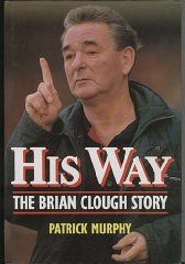 Image for His Way: Brian Clough Story