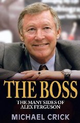 Image for The Boss: The Many Sides of Alex Ferguson