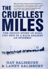 Image for The Cruellest Miles: The Heroic Story of Dogs and Men in a Race Against an Epidemic