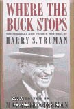 Image for Where the Buck Stops: The Personal and Private Writings of Harry S. Truman