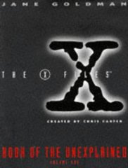 Image for X-files Book of the Unexplained: v.1: Vol 1 (X Files) (Signed)