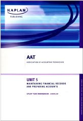 Image for AAT NVQ and Diploma Unit 5: Study Text / Workbook: Maintaining Financial Records and Preparing Accounts (FRA), Financial Accounting (FA)