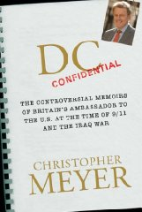 Image for DC Confidential: The Controversial Memoirs of Britain's Ambassador to the U.S. at the Time of 9/11 and the Iraq War