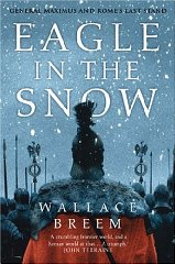 Image for Eagle in the Snow: General Maximus and Rome's Last Stand
