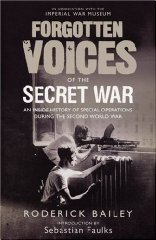 Image for Forgotten Voices of the Secret War: An Inside History of Special Operations i...