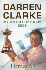 Image for Heroes All: My Ryder Cup Story 2006