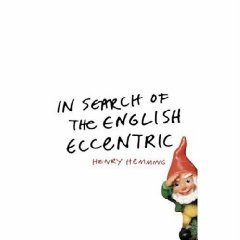 Image for In Search of the English Eccentric: A Journey