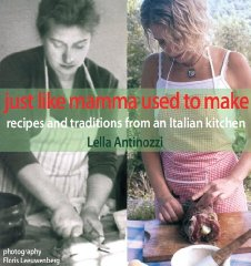 Image for Just Like Mamma Used to Make: Recipes and Traditions from an Italian Kitchen