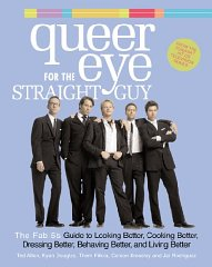 Image for Queer Eye for the Straight Guy: The Fab 5's Guide to Looking Better, Cooking Better, Dressing Better, Behaving Better and Living Better