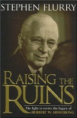 Image for Raising the Ruins: The Fight to Revive the Legacy of Herbert W. Armstrong