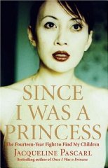 Image for Since I Was a Princess: The Fourteen-Year Fight to Find My Children